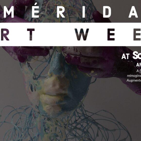 Mérida Art Week | SoHo Galleries